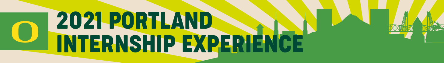 Portland Internship Experience 2021